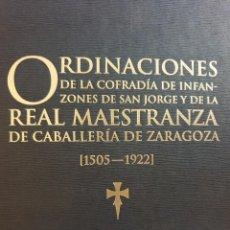 Libros antiguos: ORDENACIONES COFRADÍA INFANZONES DE S. JORGE Y R. MAESTRANZA CABALLERÍA ZARAGOZA(1505-1922) FACSÍMIL. Lote 168387288