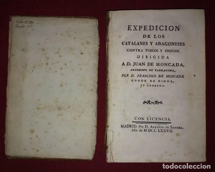 1777 EXPEDICIÓN DE LOS CATALANES Y ARAGONESES CONTRA TURCOS Y GRIEGOS + GRABADO DE FCO. DE MONTCADA (Libros antiguos (hasta 1936), raros y curiosos - Historia Moderna)