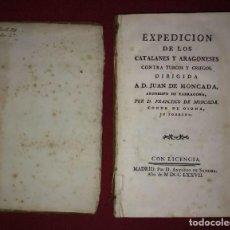 Libros antiguos: 1777 EXPEDICIÓN DE LOS CATALANES Y ARAGONESES CONTRA TURCOS Y GRIEGOS + GRABADO DE FCO. DE MONTCADA. Lote 168469828