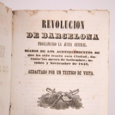 Libros antiguos: ANTIGUO LIBRO REVOLUCIÓN DE BARCELONA. ACONTECIMIENTOS SEPTIEMBRE 1843 - MANUEL SAURÍ, 1844. Lote 168575296