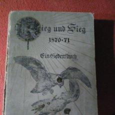 Libros antiguos: KRIEG UND SIEG 1870-71. EIN GEDENKBUCH GUERRA Y VICTORIA 1870-71. UN LIBRO CONMEMORATIVO.. Lote 168639184