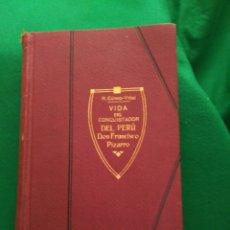 Libri antichi: VIDA DEL CONQUISTADOR DEL PERÚ DON FRANCISCO PIZARRO Y DE SUS HERMANOS HERNANDO, JUAN Y GONZALO PIZA. Lote 168848304
