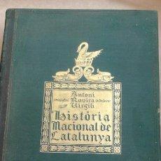 Livros antigos: HISTORIA NACIONAL DE CATALUNYA TOMO I POR A. ROVIRA I VIRGILI. Lote 168906924