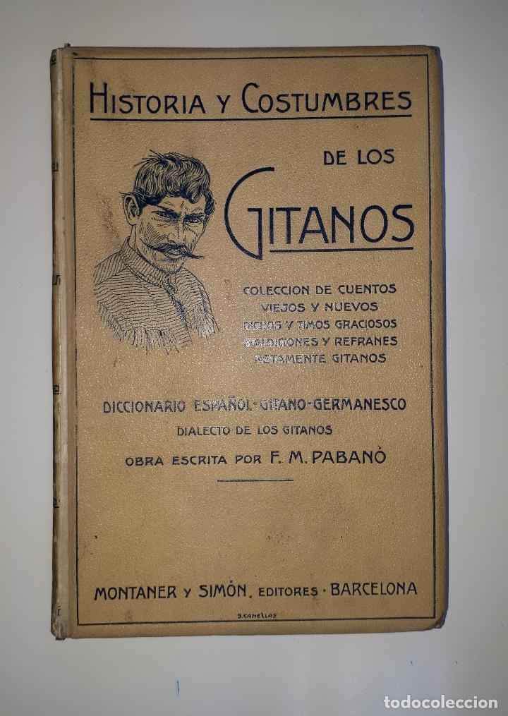 PABANÓ, F.M. HISTORIA Y COSTUMBRES DE LOS GITANOS 1915 DICCIONARIO ESPAÑOL-GITANO (Libros antiguos (hasta 1936), raros y curiosos - Historia Moderna)