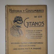 Libros antiguos: PABANÓ, F.M. HISTORIA Y COSTUMBRES DE LOS GITANOS 1915 DICCIONARIO ESPAÑOL-GITANO. Lote 169222680