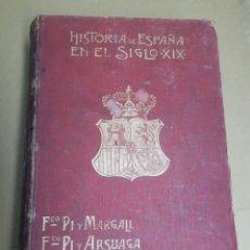 Libros antiguos: HISTORIA DE ESPAÑA TOMO VI PI Y MARGALL. Lote 169720662