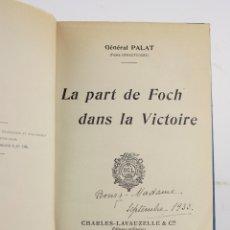 Libros antiguos: LA PART DE FOCH DANS LA VICTOIRE, GÉNERAL PALAT, 1930, CHARLES LAVAUZELLE ÉDITEURS, PARIS.. Lote 170068708