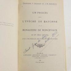 Libros antiguos: RONCESVALLES -UN PROCÈS ENTRE L'EVÊCHÉ DE BAYONNE ET LE MONASTÈRE DE RONCEVAUX V. DUBARAT 1926 PARIS. Lote 170070412