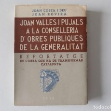 Libros antiguos: LIBRERIA GHOTICA. JOAN VALLES I PUJALS. A LA CONSELLERIA D ´OBRES PÚBLIQUES DE LA GENERALITAT. 1936.. Lote 170356852