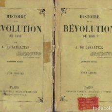 Libros antiguos: A. DE LAMARTINE, HISTOIRE DE LA RÉVOLUTION DE 1848. TOMES 1 ET 2. GARNIER FRÈRES 1859. Lote 170582625