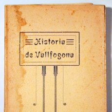 Libros antiguos: CORBELLA, RAMON - HISTÒRIA DE VALLFOGONA - VICH 1913. Lote 170583013