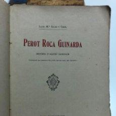 Libros antiguos: PEROT ROCA GUINARDA. HISTÒRIA D´AQUEST BANDOLER. 1909. Lote 170906785