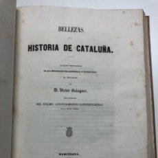 Libros antiguos: VICTOR BALAGUER. BELLEZAS DE LA HISTORIA DE CATALUÑA. 1853. Lote 171021612
