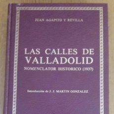 Libros antiguos: LAS CALLES DE VALLADOLID.JUAN AGAPITO REVILLA. GRUPO PINCIANO. Lote 171096362