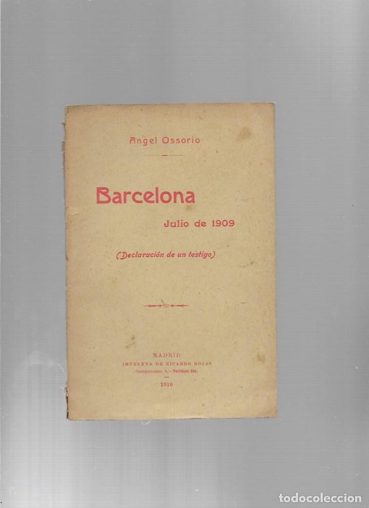 ANGEL OSSORIO BARCELONA JULIO DE 1909 (DECLARACION DE UN TESTIGO) MADRID IMPRENTA RICARDO ROJAS 1910 (Libros antiguos (hasta 1936), raros y curiosos - Historia Moderna)
