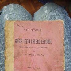 Libros antiguos: 1902. HISTORIA DEL SOCIALISMO OBRERO ESPAÑOL. F. MORA. 1ª EDICIÓN. Lote 171396627