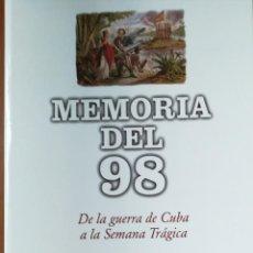 Libros antiguos: MEMORIA DEL 98 DE LA GUERRA DE CUBA A LA SEMANA TRÁGICA. Lote 171448050