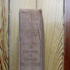 Libros antiguos: MANUEL DE HISTORIA DE ESPAÑA DE RAFAEL ALTAMIRA AGUILAR 1934 MADRID 620 PAGS. Lote 171503818