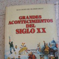 Libros antiguos: LIBRO GRANDES ACONTECIMIENTOS DEL SIGLO XX SELECIONES DEL READERS DIGEST. Lote 171975460