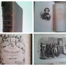 Libros antiguos: HISTORIA DE LUIS FELIPE PRIMERO - HISTOIRE DE LOUIS PHILIPPE 1ER (1847). Lote 172087300