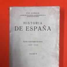 Libros antiguos: HISTORIA DE ESPAÑA - EDAD CONTEMPORANEA (1808-1923) TOMO V - VOL II - PIO ZABALA - 1930. Lote 172553128