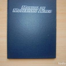 Libros antiguos: MANUAL DE MODELISMO AÉREO. Lote 173042893
