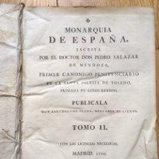 Libros antiguos: LIBRO MONARQUÍA DE ESPAÑA, ESCRITA POR EL DOCTOR DON PEDRO SALAZAR DE MENDOZA TOMO II. MADRID 1770. Lote 173525057