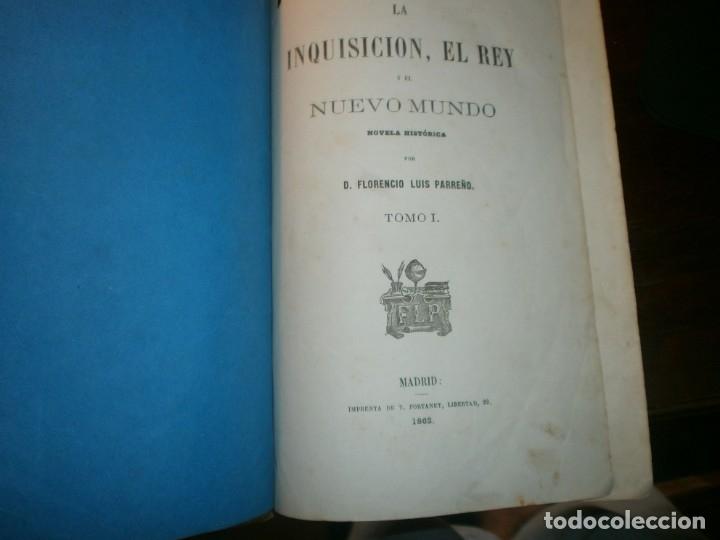 Libros antiguos: La inquisición, el Rey y el nuevo mundo 2 tomos Florencio Luis Parreño - Madrid 1862 medida 23,5X16 - Foto 4 - 173785059