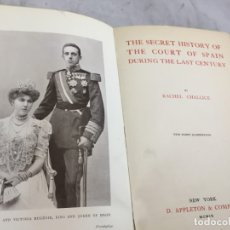 Libros antiguos: THE SECRET HISTORY OF THE COURT OF SPAIN DURING THE LAST CENTURY RACHEL CHALLICE 1909 ILUSTRADO RARO. Lote 173826945