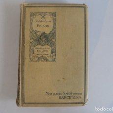 Libros antiguos: LIBRERIA GHOTICA. F.A. JONES. TOMAS ALVA EDISON. ED. MONTANER Y SIMON 1911.FOLIO. MUY ILUSTRADO.. Lote 173907890