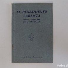 Libros antiguos: LIBRERIA GHOTICA. EL PENSAMIENTO CARLISTA SOBRE CUESTIONES DE ACTUALIDAD.BUENOS AIRES 1937.. Lote 173998589