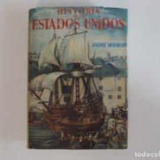 Libros antiguos: LIBRERIA GHOTICA. ANDRÉ MAUROIS. HISTORIA DE LOS ESTADOS UNIDOS.1942. FOLIO MENOR.. Lote 173998732