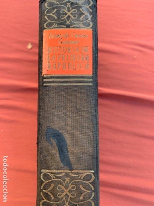 HISTORIA DE LA PRIMERA REPUBLICA DE ESPAÑA (Libros antiguos (hasta 1936), raros y curiosos - Historia Moderna)