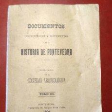 Libros antiguos: DOCUMENTOS INSCRIPCIONES Y MONUMENTOS PARA LA HISTORIA DE PONTEVEDRA. GALICIA,1904.. Lote 174057708