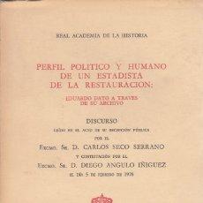 Libros antiguos: CARLOS SECO SERRANO. EDUARDO DATO A TRAVÉS DE SU ARCHIVO. (DISCURSO INGRESO R.A. HISTORIA). 1978. Lote 174269010
