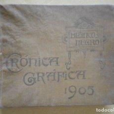 Libros antiguos: CRÓNICA GRÁFICA 1905. BLANCO Y NEGRO. FALTAN PÁGINAS 1 A 42 Y ALGUNAS SUELTAS. Lote 174319625