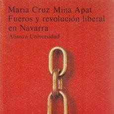 Libros antiguos: MARIA PAZ MINA APAT. FUEROS Y REVOLUCIÓN LIBERAL EN NAVARRA. MADRID, 1981. Lote 174335393