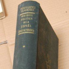 Libri antichi: HISTORIA POLÍTICA DE LA ESPAÑA CONTEMPORÁNEA // MELCHOR FERNANDEZ ALMAGRO. ED. PEGASO 1956. Lote 174728634