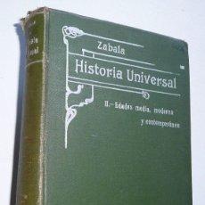 Libros antiguos: HISTORIA UNIVERSAL ZABALA TOMO II EDADES MEDIA, MODERNA Y CONTEMPORÁNEA (MANUEL ZABALA URDÁNIZ 1918). Lote 175228810