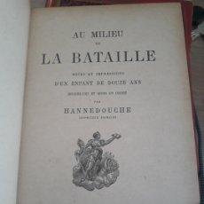 Libros antiguos: AU MILIEU DE LA BATAILLE HANNEDOUCHE EDITORIAL: CHARAVAY, 1890. Lote 175819213