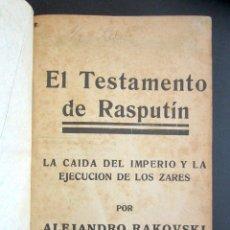 Libros antiguos: EL TESTAMENTO DE RASPUTÍN. LA CAÍDA DEL IMPERIO Y LA EJECUCIÓN DE LOS ZARES. ALEJANDRO RAKOVSKI. . Lote 176086268