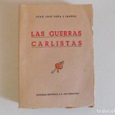 Libros antiguos: LIBRERIA GHOTICA. JUAN JOSE PEÑA E IBAÑEZ. LAS GUERRAS CARLISTAS.1940.1A EDICIÓN. ILUSTRADO. Lote 176460598