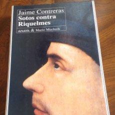 Libros antiguos: SOTOS CONTRA RIQUELMES. JAIME CONTRERAS.ANAYA & MUCHNIK.MICROHISTORIA. HEREJÍA.. Lote 176480217