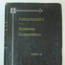 Libros antiguos: EL MITO DE COLÓN. DAVID VELA. PUBLICACIONES DE LA ACADEMIA GUATEMALTECA. TOMO IV. 1935. Lote 176584624