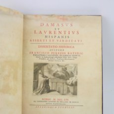 Libros antiguos: DAMASUS ET LAURENTIUS HISPANIS ASSERTI ET VINDICATI, FRANCISCO PEREZIO BAYERIO, 1756, ROMA. 28X21CM. Lote 176629789