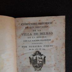 Libros antiguos: (BILBAO, VIZCAYA) COMPENDIO HISTÓRICO DE LOS SERVICIOS DE BILBAO EN LA GUERRA CON LA NACIÓN FRANCESA. Lote 177631163