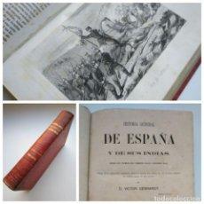 Libros antiguos: HISTORIA GENERAL DE ESPAÑA Y DE SUS INDIAS (1864) - CONTINUACIÓN DEL TOMO SEXTO - VICTOR GEBHARDT. Lote 177737725