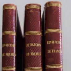 Libros antiguos: HISTORIA DE LA REVOLUCIÓN DE FRANCIA - DON FRANCISCO GRIMAUD - TRES TOMOS COMPLETA - VALENCIA 1870. Lote 178049668