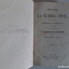 Libros antiguos: LIBRERIA GHOTICA. HISTORIA DE LA GUERRA CIVIL Y DE LOS PARTIDOS LIBERAL Y CARLISTA.1868.TOMO 1.FOLIO. Lote 178152635