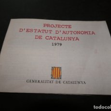 Libros antiguos: PROJECTE ESTATUT AUTONOMIA 1979 GENERALITAT DE CATALUNYA. Lote 178227352